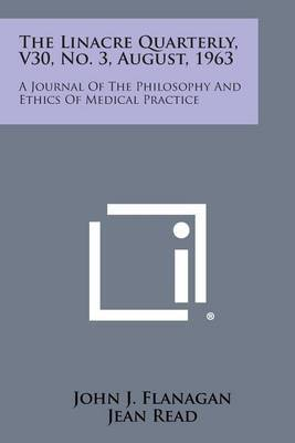 The Linacre Quarterly, V30, No. 3, August, 1963: A Journal of the Philosophy and Ethics of Medical Practice