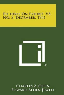 Pictures on Exhibit, V5, No. 3, December, 1941