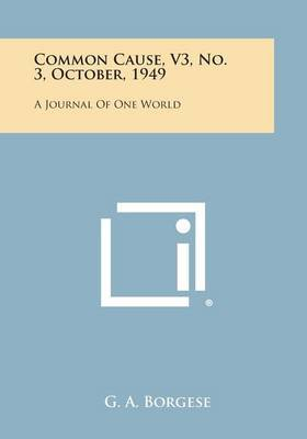 Common Cause, V3, No. 3, October, 1949: A Journal of One World