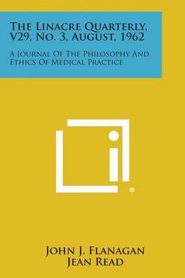 The Linacre Quarterly, V29, No. 3, August, 1962: A Journal of the Philosophy and Ethics of Medical Practice