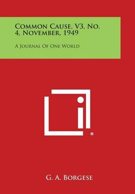 Common Cause, V3, No. 4, November, 1949: A Journal of One World
