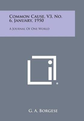 Common Cause, V3, No. 6, January, 1950: A Journal of One World