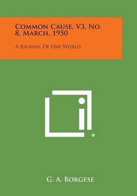 Common Cause, V3, No. 8, March, 1950: A Journal of One World