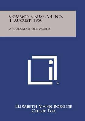 Common Cause, V4, No. 1, August, 1950: A Journal of One World