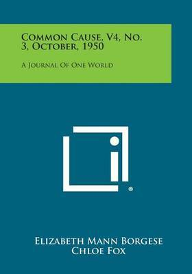 Common Cause, V4, No. 3, October, 1950: A Journal of One World