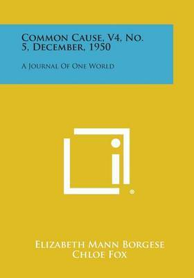Common Cause, V4, No. 5, December, 1950: A Journal of One World