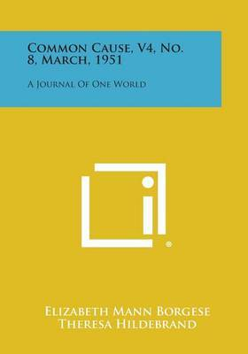 Common Cause, V4, No. 8, March, 1951: A Journal of One World