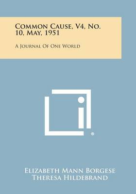 Common Cause, V4, No. 10, May, 1951: A Journal of One World