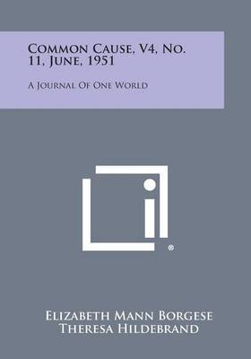 Common Cause, V4, No. 11, June, 1951: A Journal of One World