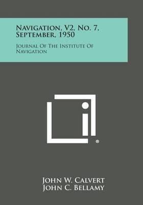 Navigation, V2, No. 7, September, 1950: Journal of the Institute of Navigation