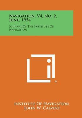 Navigation, V4, No. 2, June, 1954: Journal of the Institute of Navigation