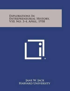 Explorations in Entrepreneurial History, V10, No. 3-4, April, 1958
