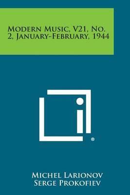 Modern Music, V21, No. 2, January-February, 1944
