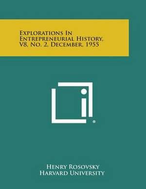 Explorations in Entrepreneurial History, V8, No. 2, December, 1955