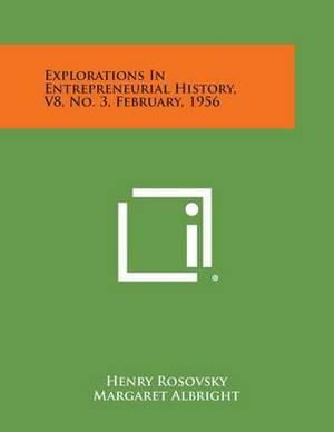 Explorations in Entrepreneurial History, V8, No. 3, February, 1956