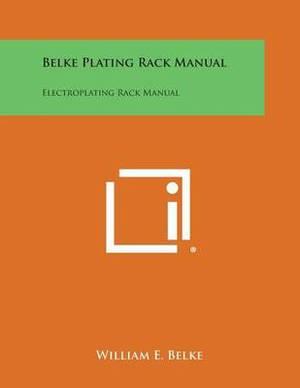 Belke Plating Rack Manual: Electroplating Rack Manual