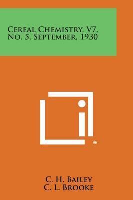Cereal Chemistry, V7, No. 5, September, 1930