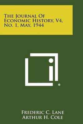 The Journal of Economic History, V4, No. 1, May, 1944