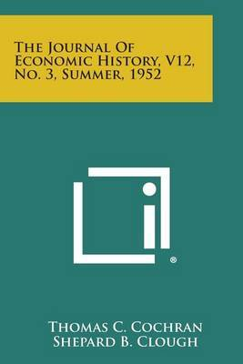 The Journal of Economic History, V12, No. 3, Summer, 1952