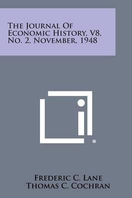 The Journal of Economic History, V8, No. 2, November, 1948