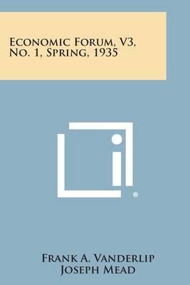Economic Forum, V3, No. 1, Spring, 1935