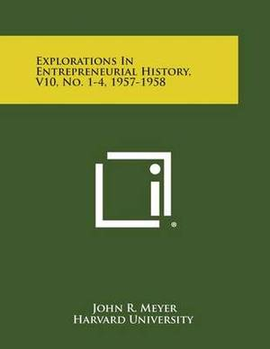 Explorations in Entrepreneurial History, V10, No. 1-4, 1957-1958