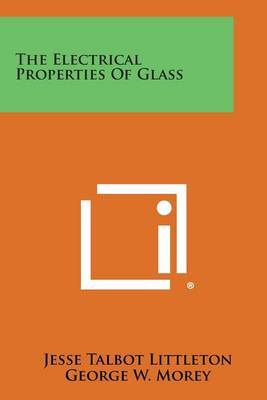 The Electrical Properties of Glass