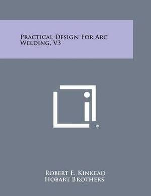 Practical Design for Arc Welding, V3