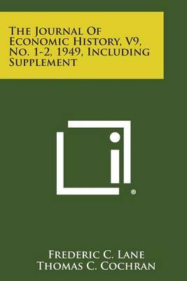 The Journal of Economic History, V9, No. 1-2, 1949, Including Supplement