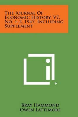 The Journal of Economic History, V7, No. 1-2, 1947, Including Supplement