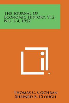 The Journal of Economic History, V12, No. 1-4, 1952
