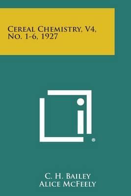 Cereal Chemistry, V4, No. 1-6, 1927