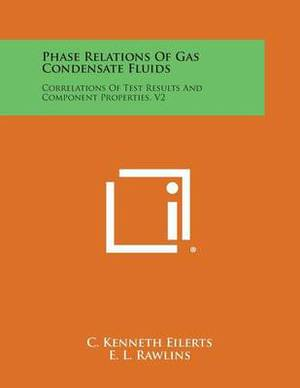 Phase Relations of Gas Condensate Fluids: Correlations of Test Results and Component Properties, V2