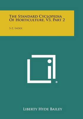 The Standard Cyclopedia of Horticulture, V3, Part 2: S-Z, Index
