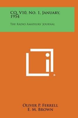 CQ, V10, No. 1, January, 1954: The Radio Amateurs' Journal