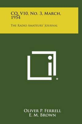 CQ, V10, No. 3, March, 1954: The Radio Amateurs' Journal