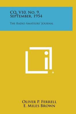CQ, V10, No. 9, September, 1954: The Radio Amateurs' Journal
