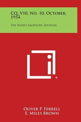 CQ, V10, No. 10, October, 1954: The Radio Amateurs' Journal