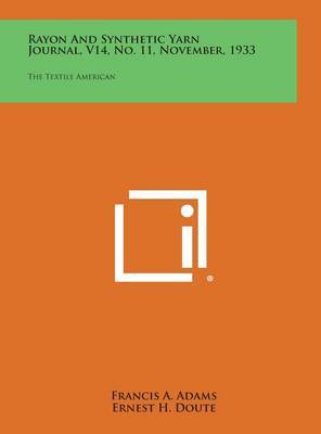 Rayon and Synthetic Yarn Journal, V14, No. 11, November, 1933: The Textile American