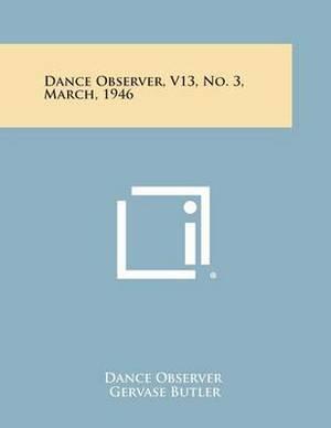 Dance Observer, V13, No. 3, March, 1946
