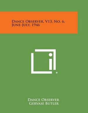 Dance Observer, V13, No. 6, June-July, 1946