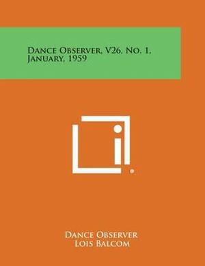 Dance Observer, V26, No. 1, January, 1959