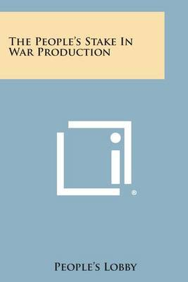 The People's Stake in War Production