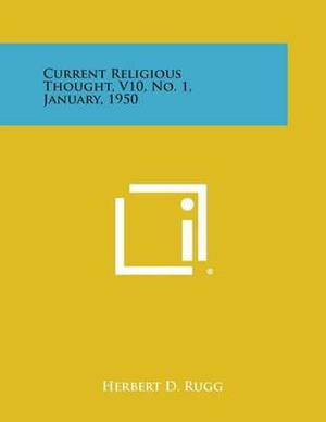 Current Religious Thought, V10, No. 1, January, 1950