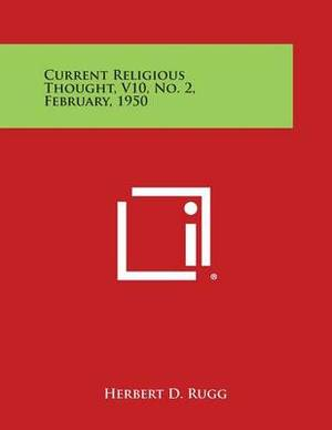 Current Religious Thought, V10, No. 2, February, 1950