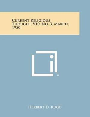 Current Religious Thought, V10, No. 3, March, 1950