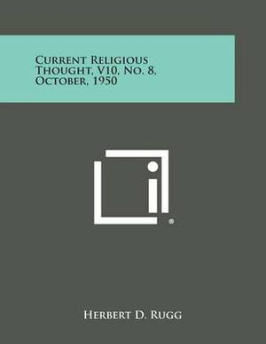 Current Religious Thought, V10, No. 8, October, 1950