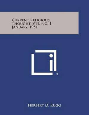 Current Religious Thought, V11, No. 1, January, 1951