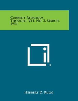 Current Religious Thought, V11, No. 3, March, 1951