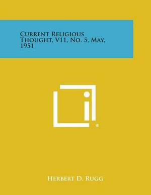 Current Religious Thought, V11, No. 5, May, 1951